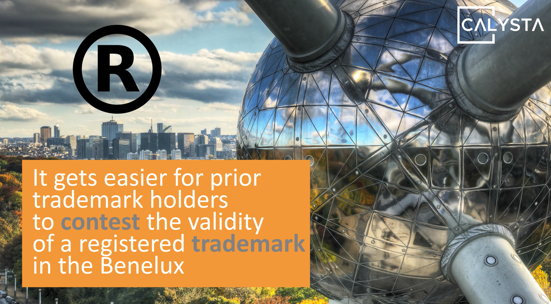 It gets easier for prior Trademark holders to contest the validity of a registered Trademark in the Benelux